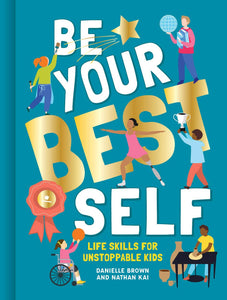 Be Your Own Best Self - Life Skills for Unstoppable Kids (Book by Danielle Brown) - Books for Children age 7-11 - Spiffy