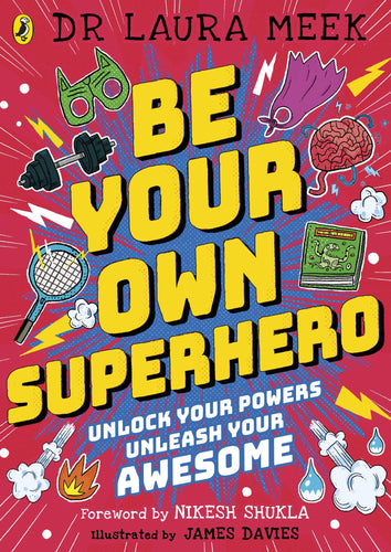 Be Your Own Superhero - Unlock Your Powers. Unleash Your Awesome. (Book by Laura Meek) - Books for Children age 7-11 - Spiffy