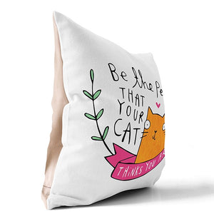 Be The Person Your Cat Thinks You Are Cushion by Katie Abey - Happy Cushions - Spiffy
