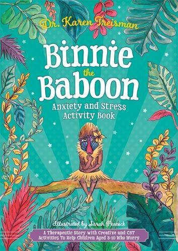 Binnie the Baboon Anxiety and Stress Activity Book by Dr. Karen Treisman - Books for Children age 7-11 - Spiffy