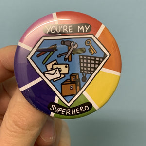 You're my Superhero Key Worker Button Badge 56mm - Pin Badges - Spiffy