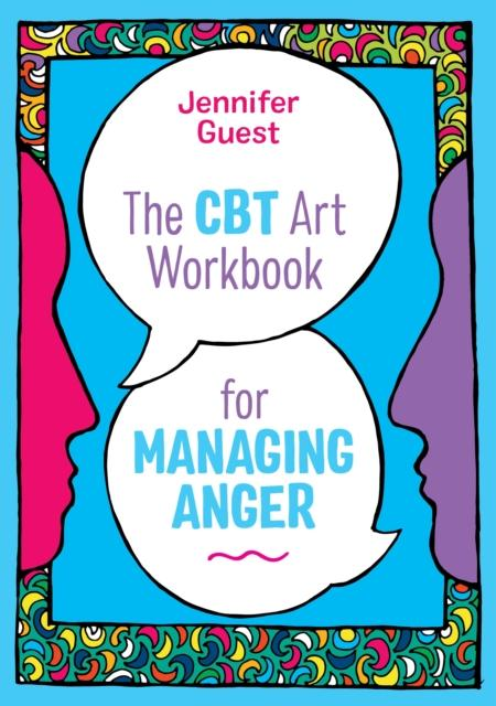 The CBT Art Workbook for Managing Anger (By Jennifer Guest) - Spiffy
