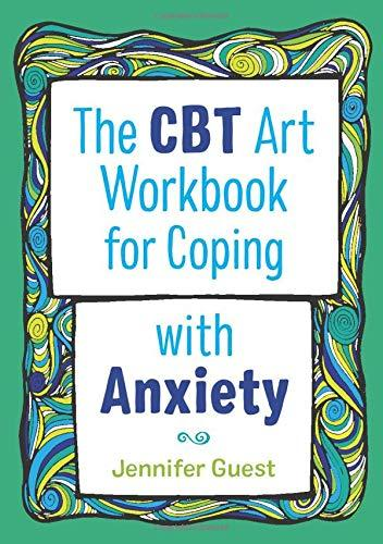 The CBT Art Workbook for Coping with Anxiety (By Jennifer Guest) - Journals - Spiffy