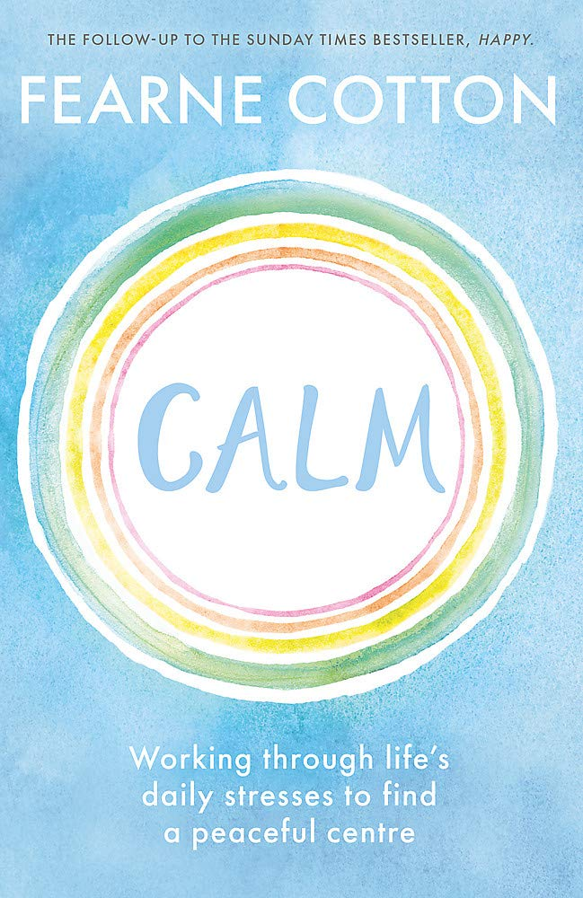 Calm: Working Through Life's Daily Stresses (Book by Fearne Cotton)