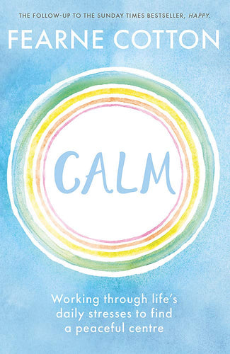 Calm: Working Through Life's Daily Stresses (Book by Fearne Cotton) - Spiffy
