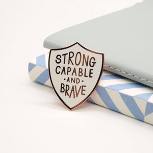 Strong Capable and Brave Enamel Pin by Jess Rachel Sharp - Enamel Pins - Spiffy