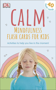 Calm - Mindfulness Flash Cards for Kids: 40 Activities to Help you Learn to Live in the Moment - Spiffy