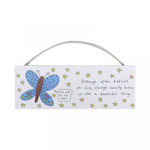 Change Is Beautiful Butterfly Hanging Sign - Wall Art - Spiffy
