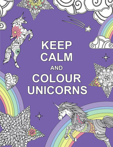 Keep Calm and Colour Unicorns Colouring Book - Colouring Books - Spiffy