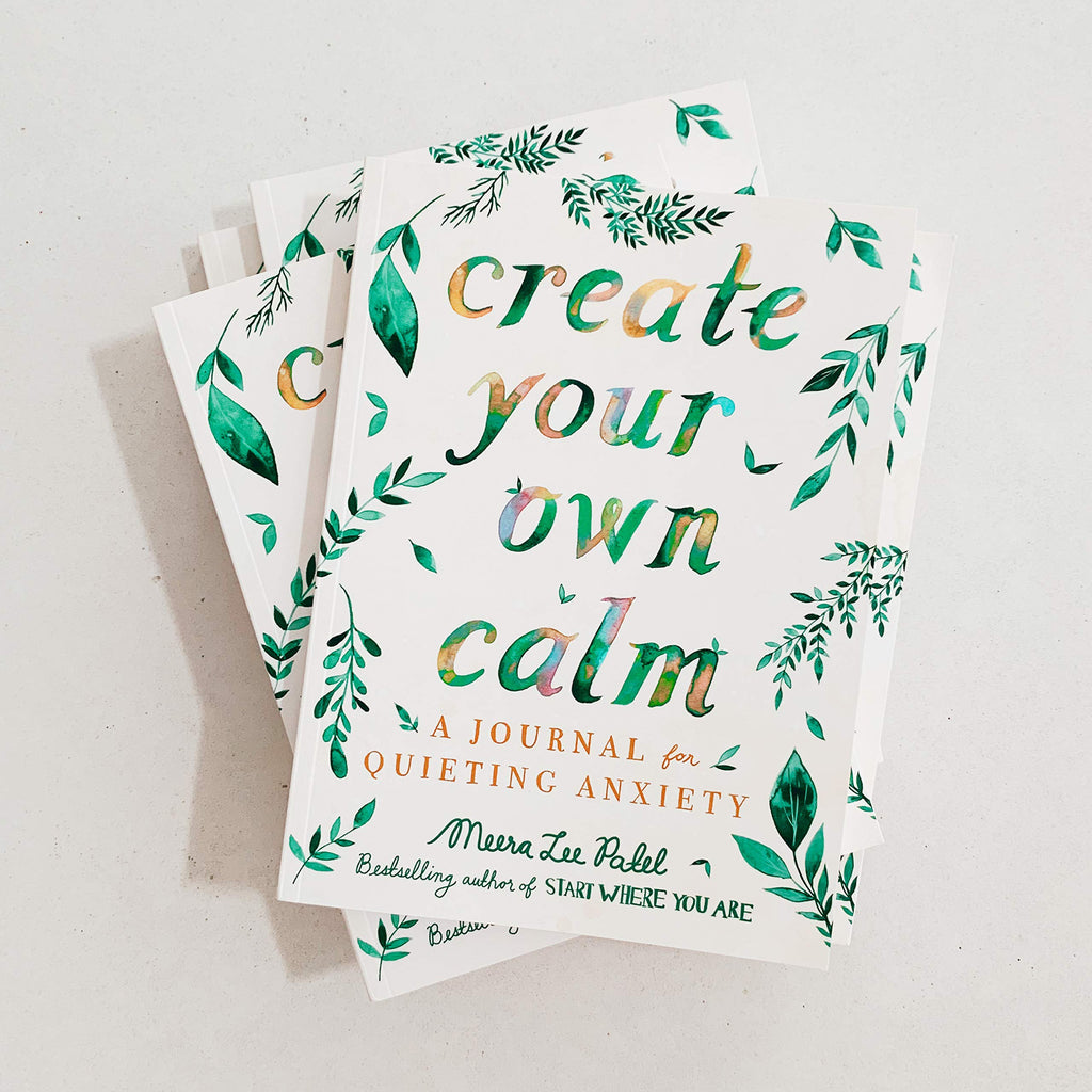 Create Your Own Calm : A Journal for Quieting Anxiety (Book by Meera Lee Patel) - Spiffy