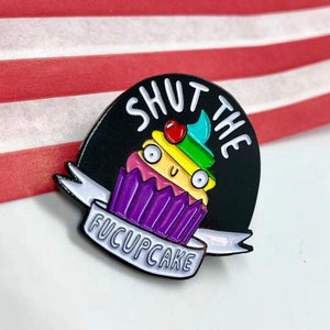 Shut the Fucupcake Enamel Pin by Katie Abey