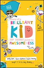 Diary of a Brilliant Kid: Top Secret Guide to Awesomeness - Books for Children age 7-11 - Spiffy