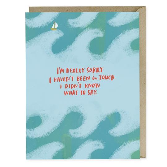 'I'm Sorry I Haven't Been In Touch' Empathy Card - Cards - Empathy - Spiffy