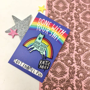 Done with Your Sh*t Llama Enamel Pin by Katie Abey - Spiffy