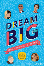 Dream Big! Heroes Who Dared to Be Bold (Book by Sally Morgan) - Books for Children age 7-11 - Spiffy