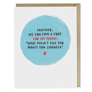 What Doesn't Kill You Empathy Card - Cards - Empathy - Spiffy