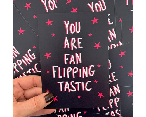 You Are Fan Flipping Tastic A6 Postcard - Spiffy
