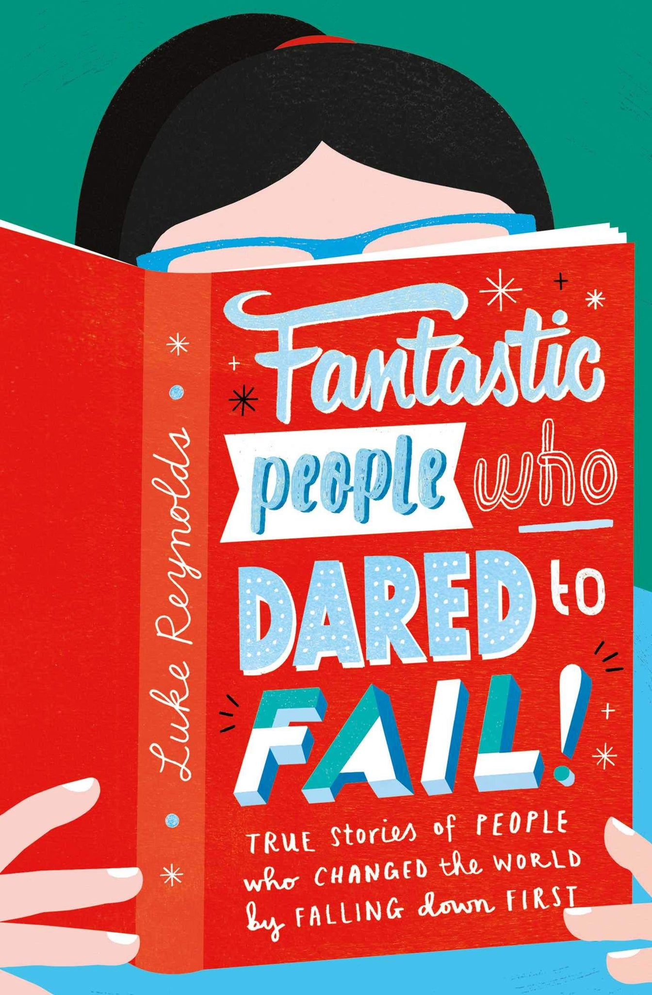 Fantastic People Who Dared to Fail (Book by Luke Reynolds)