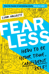 Fearless! How to Be Your True, Confident Self (Book by Liam Hackett)