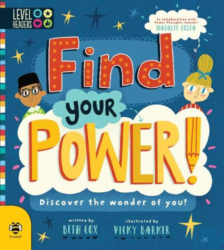 Find Your Power! - Discover the Wonder of You! (Book by Beth Cox and Vicky Barker) - Books for Children age 7-11 - Spiffy