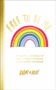 Free To Be Me: An LGBTQ+ Journal (Book by Dom&Ink) - Spiffy