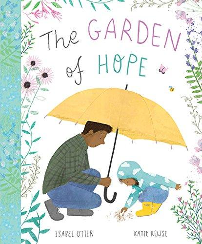 The Garden of Hope (Book by Isabel Otter and Katie Rewse) - Spiffy