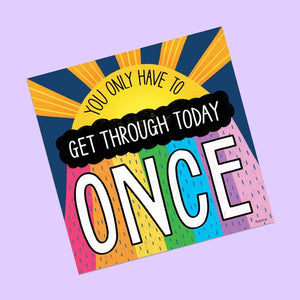 Get Through Today Once Postcard Print - Postcard Prints - Spiffy