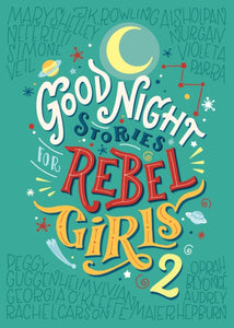 Good Night Stories for Rebel Girls 2 (Book by Elena Favilli and Francesca Cavallo) - Books for Children age 7-11 - Spiffy