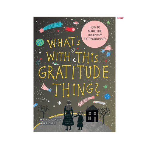 What's With This Gratitude Thing Mapology Guide - Spiffy