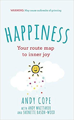 Happiness: Your route map to inner joy (Book by Andy Cope)