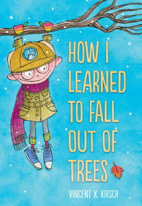 How I Learned to Fall Out of Trees (Book by Vincent X. Kirsch) - Books for Children age 3-6 - Spiffy