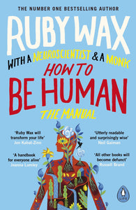 How To Be Human: The Manual (Paperback Book by Ruby Wax) - Spiffy