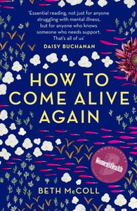 How to Come Alive Again (Book by Beth McColl - Paperback) - Books - Spiffy