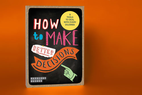 How to Make Better Decisions Mapology Guide - Mapology Guides - Spiffy