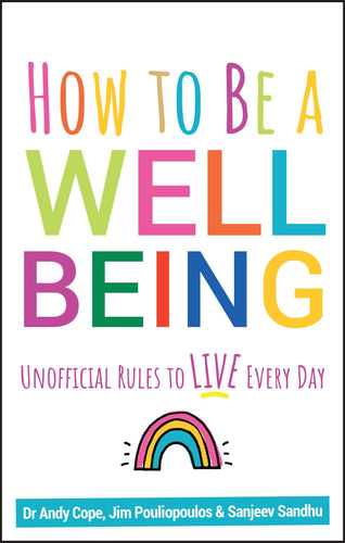 How to Be a Well Being - Unofficial Rules to Live Every Day