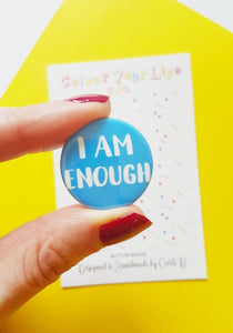 I Am Enough Badge Button Badge
