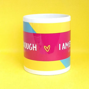 I Am Enough Mug