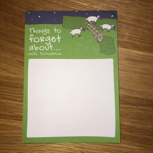 'Things to Forget About... Until Tomorrow' A6 Notepad - Spiffy