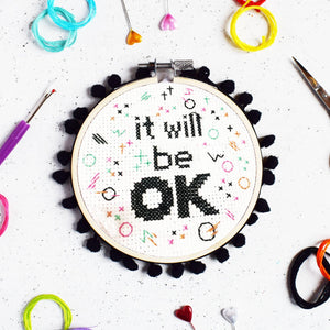 It Will Be Ok Cross Stitch Kit - Cross Stitch Kits - Spiffy