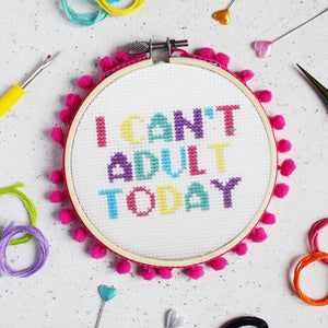 I Can't Adult Today Cross Stitch Kit - Cross Stitch Kits - Spiffy