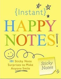 Instant Happy Notes: 101 Sticky Note Surprises to Make Anyone Smile - Spiffy