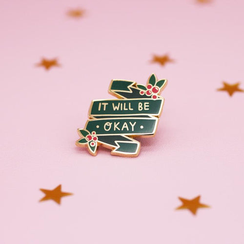 It Will Be Okay Christmas Enamel Pin by Jess Rachel Sharp