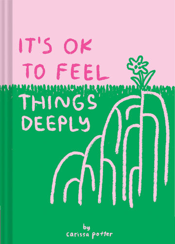 It's Ok To Feel Things Deeply (Book by Carissa Potter) - Spiffy