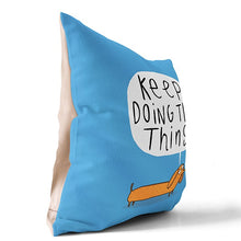 Keep Doing The Thing Cushion by Katie Abey