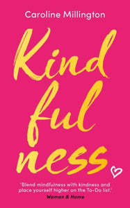 Kindfulness (Paperback Book by Caroline Millington) - Books - Spiffy