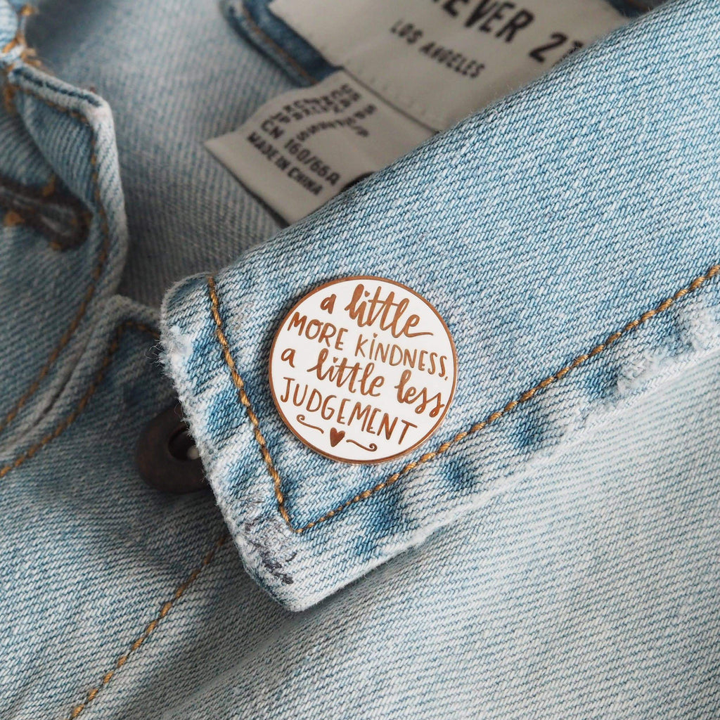 A Little More Kindness A Little Less Judgement Enamel Pin - Spiffy