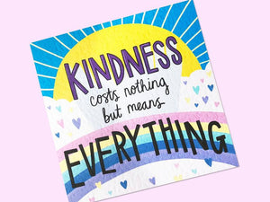 Kindness Costs Nothing But Means Everything Postcard Print - Postcard Prints - Spiffy