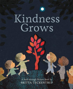 Kindness Grows: A Peek-through Picture Book (by Britta Teckentrup)