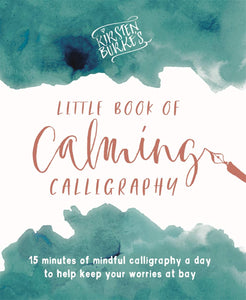 Kirsten Burke's Little Book of Calming Calligraphy - Spiffy