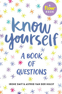 Know Yourself: A Book of Questions (By Irene Smit and Astrid van der Hulst) - Spiffy